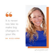 Dr Alice Kerby quote making changes